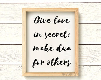 DIGITAL PRINTABLE Love in Secret, Make Dua for others. Islamic Quote, Inspirational Wall Art, Muslim Gift.