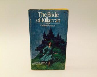 Vintage Gothic Romance Book The Bride of Kilkerran by Kathleen Westcott 1972 Paperback