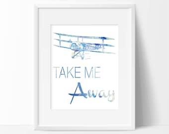 Watercolor Take Me Away Art Print - Airplane Art - Aviation Decor- Home Decor - Office Decor - Wall Art