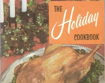 The Holiday Cookbook:  220 festive recipes for every holiday
