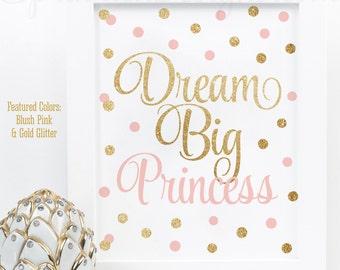 Dream Big Princess, Princess Room Decor, Princess Birthday Decorations, Little Girl Room Decor Nursery Wall Art, Blush Pink Gold Glitter
