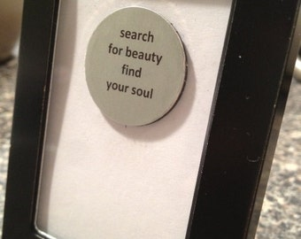 Quote | Magnet | Frame - Search for Beauty Find Your Soul