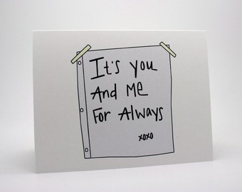 Valentines Card- Cute Anniversary Card- It's You And Me For Always