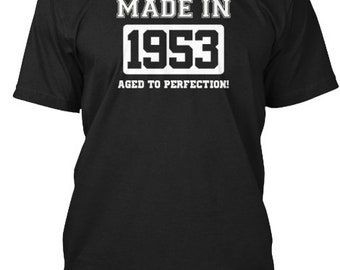 Were You Made In 1953 - Hanes Tagless Tee - Black