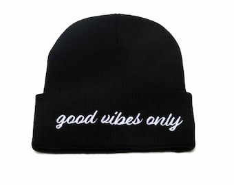Good Vibes Only Beanie, Good Vibes Only Hat, Good Vibes Only, Embroidered Beanie, Beanies with Words