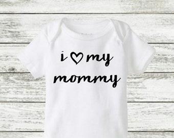 I love my mommy onesie