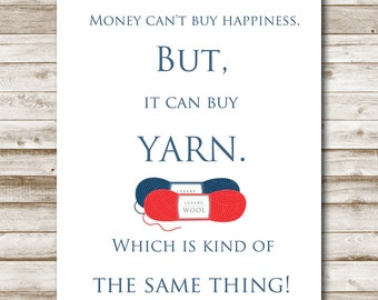 Money Can't Buy Happiness But It Can Buy Yarn Printable Instant Download Home Decor Knitting Print Crochet Printable 5x7 8x10 11x14