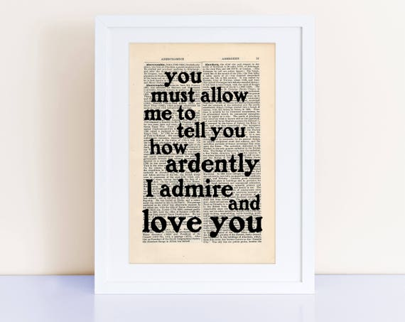 You Must Allow Me To Tell You Quote Print On An Antique Page, Jane Austen, Pride And Prejudice, How Ardently I Admire And Love You by Etsy