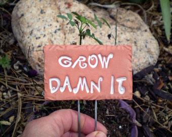 Garden Sign, Grow Damn It,  Houseplant Marker, Plant Poke, Gardener Gift