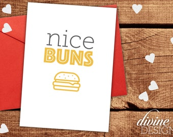 Nice Buns - Food Valentine - Funny Valentines Day Card - Funny Love Card - I Love You Card - Funny Anniversary Card