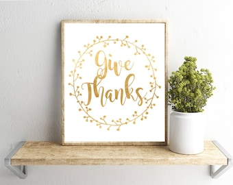 Printable Wall Art, Give Thanks Quote , Home Decor, Instant Download