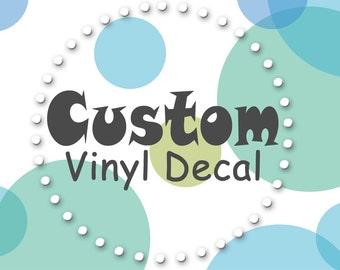Custom Vinyl Decal; Personalized DIE CUT Decal; DIY Decal; Custom Car Vinyl Decal; Create your own Decal