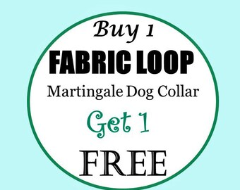 BOGO - Martingale - Buy 1 Collar & Get 1 Collar Free  (Non Canvas) - Choose Any Cotton Fabric in Shop