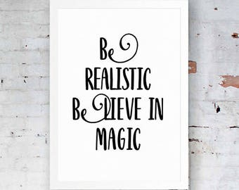Inspirational wall art - Be Realistic - wall art - Believe in Magic