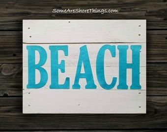 Beach Sign Home Decor.  Coastal Decor Wood Beach Plaque.  Rustic, Nautical, Ocean Decoration.  White with Aqua, Copper or Silver Letters.