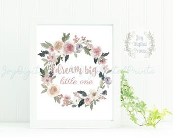Watercolor Quote, Girl's Nursery Print, Digital Art Print, Shabby Chic Print, Realistic Watercolor, Dream Big Little One, Pink, Blush, White