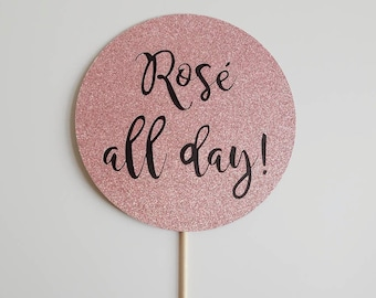 Rose All Day! / Wine Prop / Wine Party / Bachelorette Party / Wedding Photobooth / Photo Booth Prop / Wine Time / Cheers