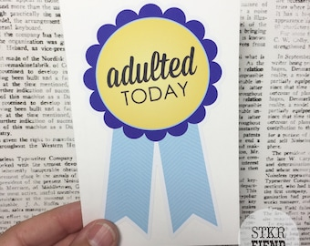 adulted today award bumper sticker
