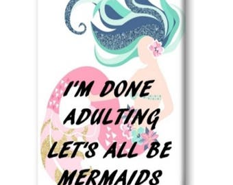 I'm Done Adulting Lets All Be Mermaids Magnet, Mermaid Magnet, Kitchen Magnet