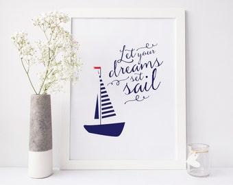 Nautical Art Print, Let Your Dreams Set Sail quote, nautical nursery art, nautical poster, sailboat print in dark blue. INSTANT DOWNLOAD