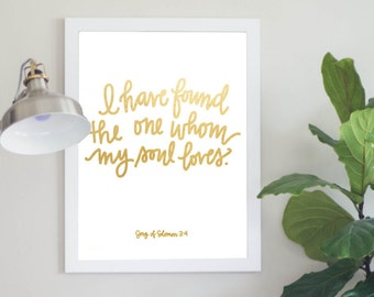 I Have Found The One Whom My Soul Loves Song of Solomon 3:4 Gold Foil Digital Download Wedding Print Gift Instant Download