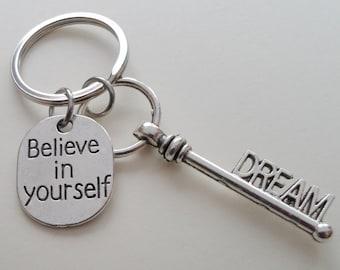 Dream Key Keychain, Graduation Keychain, Best Friend Keychain, Graduation Gift, Graduate Gift, Class of 2018 Gift, Believe in Yourself Gift