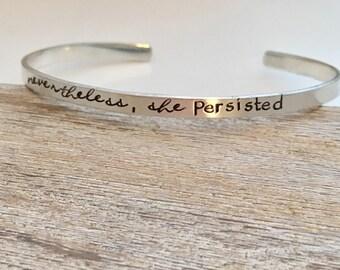 Néanmoins, elle persiste Bracelet - argent sterling manchette bracelet - bijoux fabriquées à la main - skinny manchette - Inspirational Gift pour elle