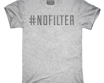 Hashtag Nofilter T-Shirt, Hoodie, Tank Top, Gifts
