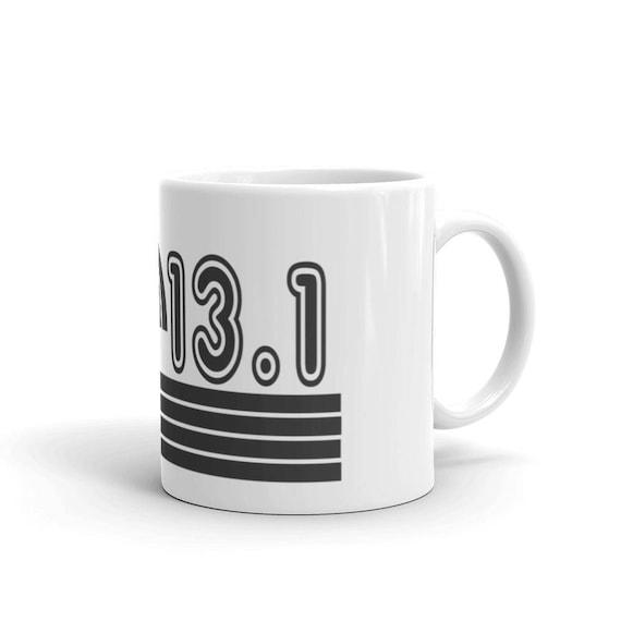 13.1 Runner Mug - Run 13.1 - Half Marathon Runner - 11 oz or 15 oz - Coffee Mugs for Runners
