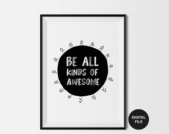 Be All Kinds Of Awesome Print, Digital Download, Children's Art  Kids Nursery Print, Black & White Printable Poster, Modern Typography Print