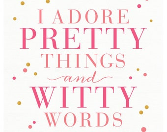 I Adore - Art Print - Inspirational Wall Art - Motivational - Pretty Things and Witty Words
