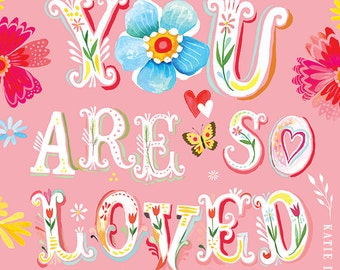 Pink You Are So Loved Print | Inspirational Wall Art | Nursery Decor | Watercolor Quote | Lettering | Katie Daisy | 8x10
