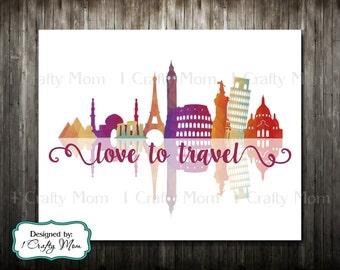 Love to Travel- Artwork Decor Wall Art 8x10 11x14 Printable Digital Instant Download Print