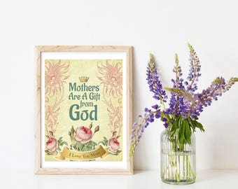 "Mothers Are A Gift From God Print, Measures 8"" x 10"" and  8.5"" x 11""."