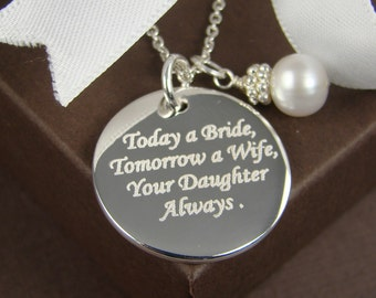 Wedding Gift for Mother of the Bride - Personalized Engraved Pendant Necklace Bracelet - Today a Bride Tomorrow a Wife Your Daughter Always