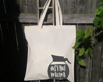 Instant Mom, Funny Tote Bag, Coffee Lover Tote, Grocery Tote Bag, reusable tote bag, Book Tote Bag, Gift for Her