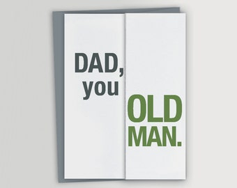 Funny Card for Dad / Funny Birthday Card for Dad / Dad, you old man / Funny Father's Day Card - sarcastic father's day card