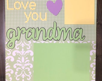 Love you grandma, Mother's Day gift, Grandma, 12x12 premade, 12x12 scrapbook page, premade scrapbook page, album page
