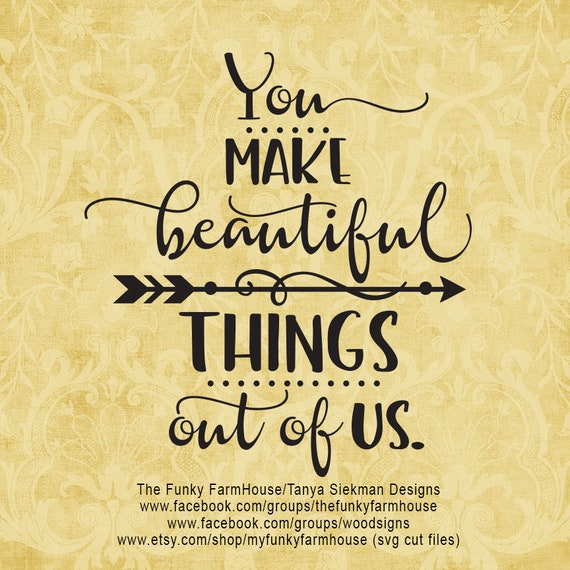 """SVG, & PNG - """"You make beautiful things out of us"""""""