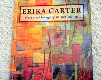 Personal Imagery in Art Quilts by Erika Carter, Softcover Book