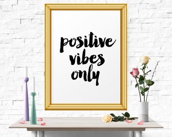 Printable Wall Art, Positive Vibes Only, Motivational Inspirational Printable Quote, Black And White Art, Typographic Print