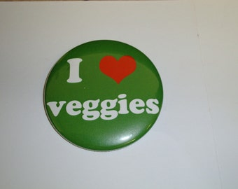 I Love Veggies 2 1/4 inch PinBack Button or Magnet