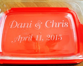 Wedding Gift Personalized  Etched Glass  Pyrex 2 quart casserole baking dish Lid Included Gift Bride - Groom - Wedding date