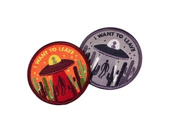 OFFICIAL I want to leave patch| UFO ALIEN | Iron on embroidered patch