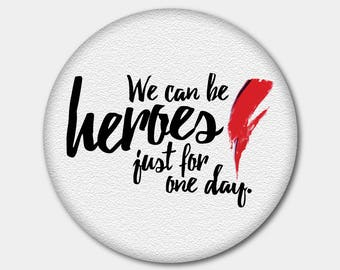 David Bowie Button or Magnet. We Can Be Heroes. Starman. Ziggy Stardust. Let's Dance. Stocking Stuffer. Gifts For Her. Gifts For Him.