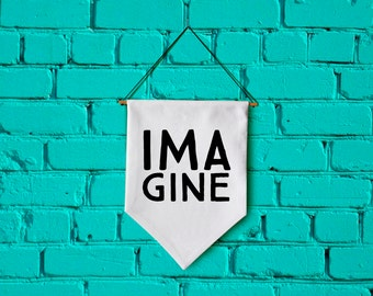 IMAGINE wall banner wall hanging wall flag canvas banner quote banner single pennant motivational quote inspirational