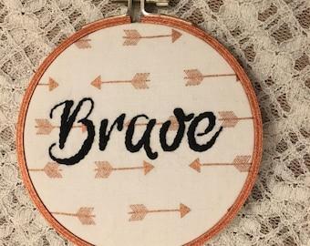 "4"" Embroidery Hoop 'Brave'"