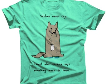 Wolves Never Cry Mens Womens Tshirt (womens sizes are a junior fit, ie they run small)