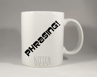Phrasing! | Can't? Or Won't? | Read A Book Once In Your Life - Coffee Mug | Sterling Archer Quotes