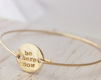 be here now stacking bracelet, gold filled slip on bracelet, motivational jewelry, inspirational gift for her, malisay designs